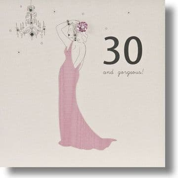 30 And Gorgeous Birthday Card