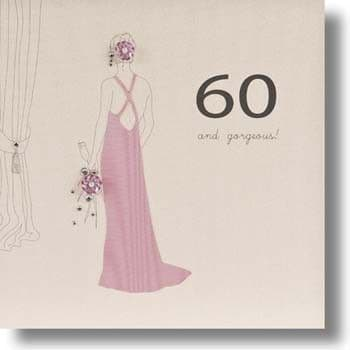 60 And Gorgeous Birthday Card