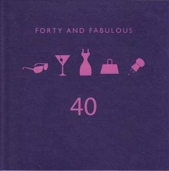 Forty and fabulous Birthday Card