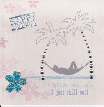 Just Chill Out Birthday Card