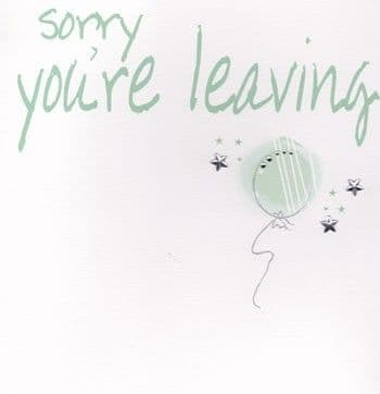 Sorry You're Leaving Greetings Card
