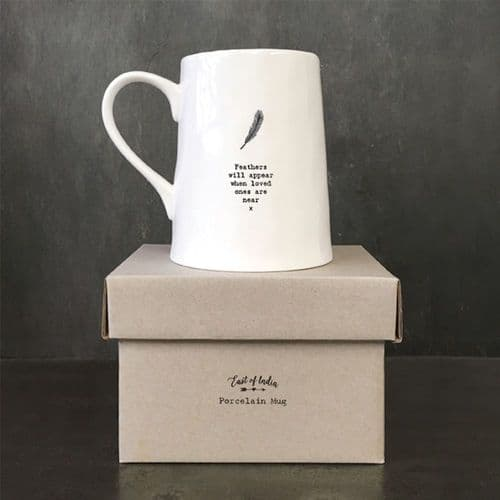 East of India Porcelain Mug - Feathers will appear when loved ones