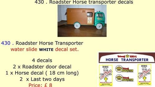430 . Tri-ang Roadster Horse transporter decals