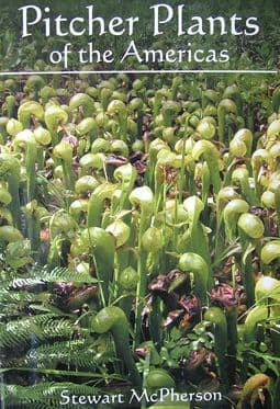 Pitcher plants of the Americas By Stewart McPherson (Hard cover)   Books